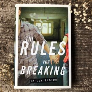 The Rules for Breaking by Ashley Elston - Book